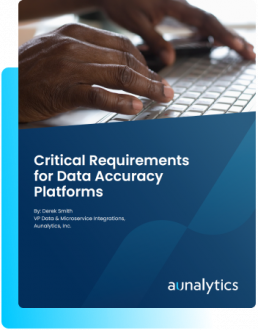 Critical Requirements for Data Accuracy Platforms White Paper
