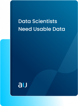 Data Scientists Need Usable Data White Paper