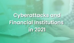 Article: Financial Industry Cyberattacks 2021